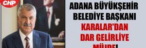 Adana Büyükşehir Belediye Başkanı Karalar'dan dar gelirliye müjde!