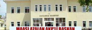 Maaşı azalan AKP'li başkan belediyesini mahkemeye verdi!