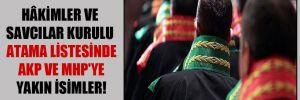 Hâkimler ve Savcılar Kurulu atama listesinde AKP ve MHP'ye yakın isimler!