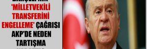 Bahçeli'nin 'milletvekili transferini engelleme' çağrısı AKP'de neden tartışma yarattı?