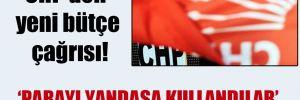 CHP'den yeni bütçe çağrısı!
