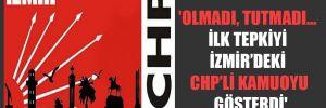 'Olmadı, tutmadı… İlk tepkiyi İzmir'deki CHP'li kamuoyu gösterdi'