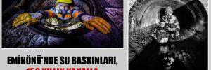 Eminönü'nde su baskınları, 150 yıllık kanalla son bulacak!