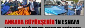 Ankara Büyükşehir'in esnafa maske dağıtımı devam ediyor!