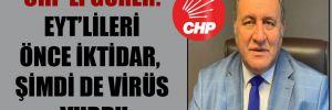 CHP'li Gürer: EYT'lileri önce iktidar, şimdi de virüs vurdu