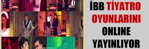 İBB tiyatro oyunlarını online yayınlıyor