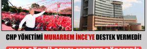 CHP yönetimi Muharrem İnce'ye destek vermedi! Halk gördü Genel Merkez görmedi!