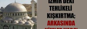 'İzmir'deki tehlikeli kışkırtma; arkasında kimler var?'