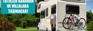 Kongreler Zoom'a, tatiller karavan ve villalara taşınacak!