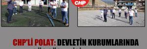 CHP'li Polat: Devletin kurumlarında güç gösterisi yapılamaz!