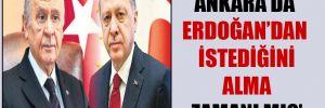 'Ankara'da Erdoğan'dan istediğini alma zamanı mı?'