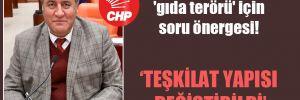 CHP'li Gürer'den 'gıda terörü' için soru önergesi!