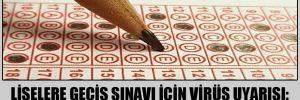 Liselere geçiş sınavı için virüs uyarısı: Sınıf, 12 kişiyi geçmemeli