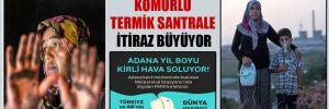 Adana'ya yapılan kömürlü termik santrale itiraz büyüyor!