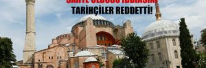 Ayasofya'daki Atatürk imzasının sahte olduğu iddiasını tarihçiler reddetti!