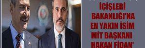 'Soylu giderse, İçişleri Bakanlığı'na en yakın isim MİT Başkanı Hakan Fidan' iddiası!