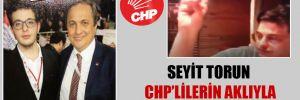 Seyit Torun CHP'lilerin aklıyla dalga mı geçiyor?!