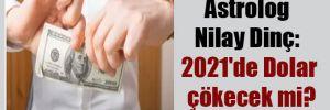 Astrolog Nilay Dinç: 2021'de Dolar çökecek mi?