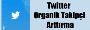 Twitter Organik Takipçi Arttırma