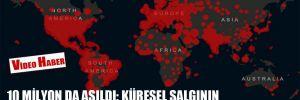 10 milyon da aşıldı: Küresel salgının dünyaya yayılışının görsel rehberi