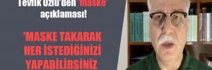 Bilim Kurulu Üyesi Tevfik Özlü'den 'maske' açıklaması!