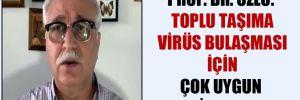 Prof. Dr. Özlü: Toplu taşıma virüs bulaşması için çok uygun bir alan