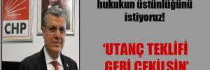 CHP'li Barut: Üstünlerin değil hukukun üstünlüğünü istiyoruz!