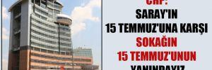 CHP: Saray'ın 15 Temmuz'una karşı sokağın 15 Temmuz'unun yanındayız