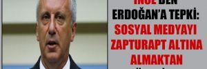 İnce'den Erdoğan'a tepki: Sosyal medyayı zapturapt altına almaktan söz ediyor