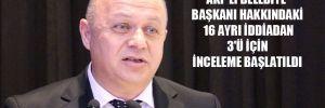 AKP'li Belediye Başkanı hakkındaki 16 ayrı iddiadan 3'ü için inceleme başlatıldı