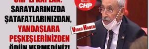 CHP'li Kaplan: Saraylarınızda şatafatlarınızdan, yandaşlara peşkeşlerinizden ödün vermediniz!