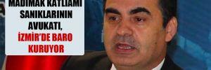 Madımak katliamı sanıklarının avukatı, İzmir'de baro kuruyor