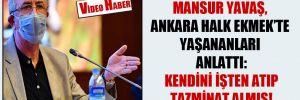 Mansur Yavaş, Ankara Halk Ekmek'teki yaşananları anlattı: Kendini işten atıp tazminat almış!
