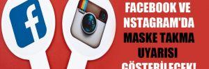 Facebook ve Instagram'da maske takma uyarısı gösterilecek!