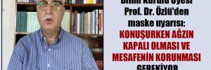 Bilim Kurulu Üyesi Prof. Dr. Özlü'den maske uyarısı: Konuşurken ağzın kapalı olması ve mesafenin korunması gerekiyor