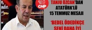 CHP'li başkan Tanju Özcan'dan Atatürk'lü 15 Temmuz mesajı