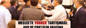 Meclis'te 'Führer' tartışması; AKP ve CHP'liler arasına pet şişedeki suyla sınır çizildi!