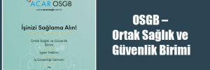 OSGB – Ortak Sağlık ve Güvenlik Birimi