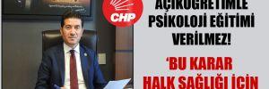 CHP'li Kaya: Açıköğretimle psikoloji eğitimi verilmez!