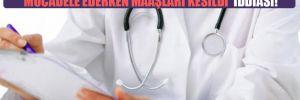'Enfekte olan aile hekimleri kendi hastalıkları ile mücadele ederken maaşları kesildi' iddiası!