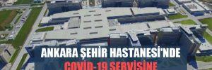 Ankara Şehir Hastanesi'nde Covid-19 servisine refakatçi mi kabul ediliyor?