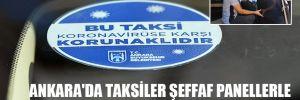 Ankara'da taksiler şeffaf panellerle güvenli hale geliyor!