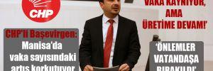 CHP'li Başevirgen: Manisa'da vaka sayısındaki artış korkutuyor