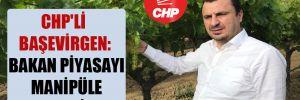CHP'li Başevirgen: Bakan piyasayı manipüle etmesin!