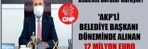 CHP'li Ekicioğlu: Asbestli borular duruyor! 'AKP'li belediye başkanı döneminde alınan 12 milyon Euro krediye ne olu?'