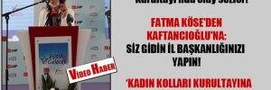 CHP Kadın Kolları Kurultayı'nda olay sözler! Fatma Köse'den Kaftancıoğlu'na: Siz gidin il başkanlığınızı yapın!