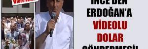 İnce'den Erdoğan'a videolu dolar göndermesi!