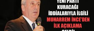 Yeni parti kuracağı iddialarıyla ilgili Muharrem İnce'den ilk açıklama geldi!