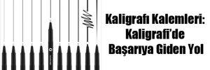 Kaligrafı Kalemleri: Kaligrafi'de Başarıya Giden Yol
