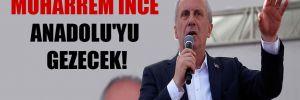 Muharrem İnce Anadolu'yu gezecek!